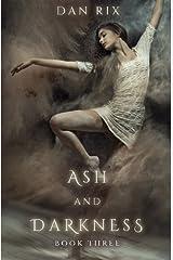 Ash and Darkness (Translucent) (Volume 3) Paperback
