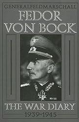 Generalfeldmarschall Fedor von Bock: The War Diary 1939-1945 (Schiffer Military History)