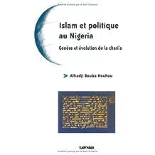 Islam et Politique Au Nigeria: Genese et Evolution de la Chari'a