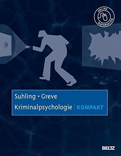 Kriminalpsychologie kompakt: Mit Online-Materialien