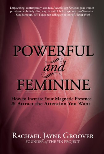 Powerful and feminine how to increase your magnetic presence and powerful and feminine how to increase your magnetic presence and attract the attention you want fandeluxe Choice Image