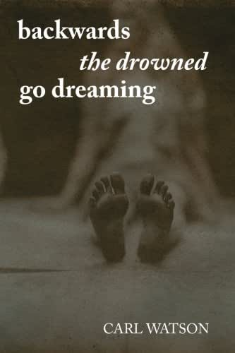 Backwards the Drowned Go Dreaming