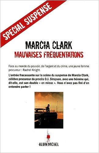 Mauvaises fréquentations - Marcia Clark