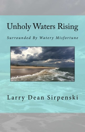Unholy Waters Rising: Surrounded By Watery Misfortune