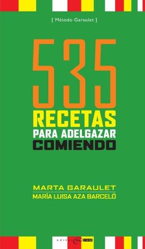 535 Recitas para Adelgazar Comiendo (Spanish Edition)