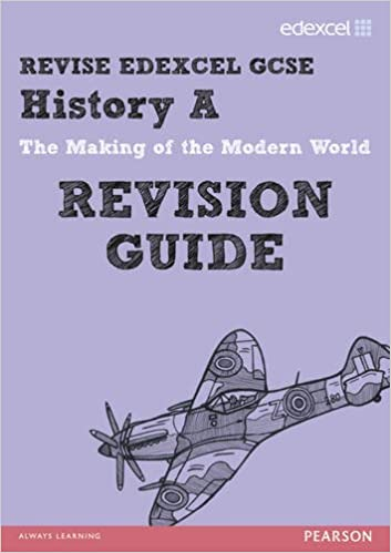 REVISE EDEXCEL: Edexcel GCSE History A The Making of the Modern World Revision Guide (REVISE Edexcel GCSE History 09)