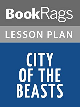 city of the beasts essay Write a essay on famine - essay for school students sai shruthi  they behave worse than the beasts poverty and hunger make them desperate.