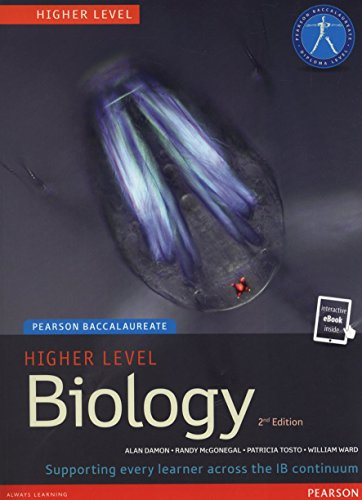 Biology, Higher Level (Student Book with eText Access Code), for the IB Diploma (Pearson Baccalaureate) (2nd Edition) (Pearson International Baccalaureate Diploma: International Editions)