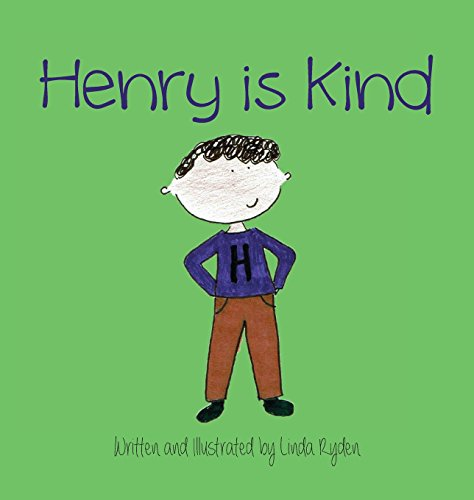 Henry is Kind (Rosie & Friends: Kids Who Are Mindful & - Is Linda Who