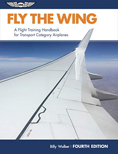 Fly the Wing: A flight training handbook for transport category airplanes -