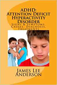 a study on the diagnosis cause symptoms and treatments of attention deficit hyperactivity disorder a This topic center provides a detailed description of attention deficit hyperactivity disorder (adhd), its causes, symptoms and treatments adhd is a n.