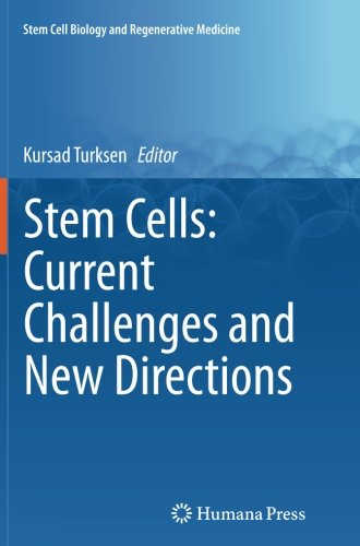 Stem Cells  Current Challenges And New Directions  Stem Cell Biology And Regenerative Medicine