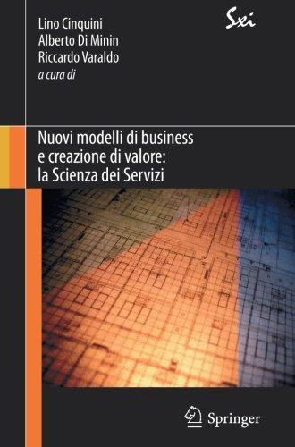 Nuovi modelli di business e creazione di valore: la Scienza dei Servizi (SxI - Springer for Innovation / SxI - Springer