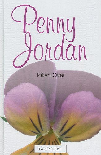 Taken Over (Mills & Boon Largeprint Penny Jordan)