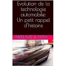 Evolution de la technologie  automobile:   Un petit rappel d'histoire  (French Edition)