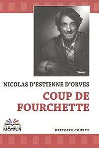 Coup de fourchette par Nicolas d' Estienne d'Orves