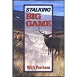 Stalking Big Game, Walter Prothero, 0811702820