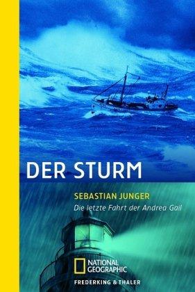 Der Sturm: Die letzte Fahrt der Andrea Gail (National Geographic Taschenbuch, Band 319)