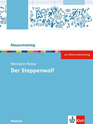 Hermann Hesse: Der Steppenwolf: Arbeitsheft Klasse 10-12 (Klausurtraining Deutsch)