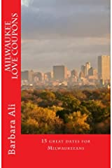 Milwaukee Love Coupons: 15 great dates for Milwaukeeans Paperback