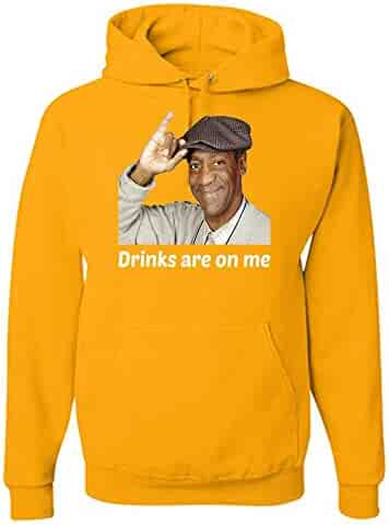 2b6d7998d0 Bill Cosby Drinks are On Me Adult Adult Hoodie - Funny Unisex Novelty  Hooded Pullover -