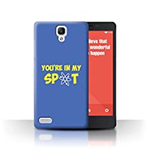 STUFF4 Phone Case / Cover for Xiaomi Redmi Note 4G / You're In My Spot Design / Funny Nerdy Sitcom TV Collection