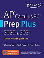 AP Calculus BC Prep Plus 2020 & 2021: 6 Practice Tests + Study Plans + Review + Online (Kaplan Test Prep)