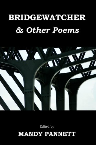 Bridgewatcher & Other Poems: Anthology of poems from The Psychiatry Research Trust Poetry Competition 2013