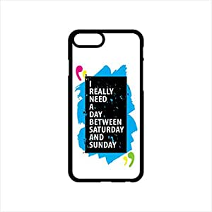 Fmstyles - iPhone 7 Mobile Case - I really need a day between sat and Sunday