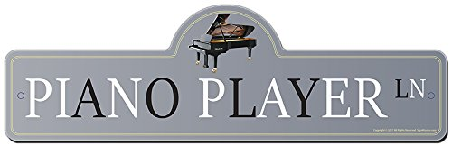 - Piano Player Street Sign | Indoor/Outdoor | Funny Home Décor for Garages, Living Rooms, Bedroom, Offices | SignMission personalized gift