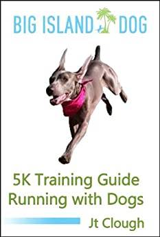 5K Training Guide-Running with Dogs by [Clough, Jt]