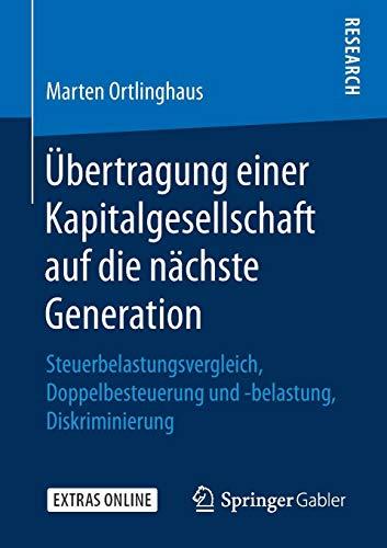 Übertragung einer Kapitalgesellschaft auf die nächste Generation: Steuerbelastungsvergleich, Doppelbesteuerung und -belastung, Diskriminierung