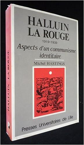 Lire un Hallvin la rouge 1919-1939: Aspects dun communisme identitaire pdf, epub