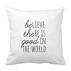 Believe there is Good in the World *BE THE GOOD* Throw Pillows Case 16x16