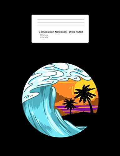 Composition Notebook - Wide Ruled: Wave Sunset Retro Summer Vacation Beach Sun Swim Surfer Gift - Black Blank Lined Exercise Book - Back To School ... Teens, Boys, Girls -
