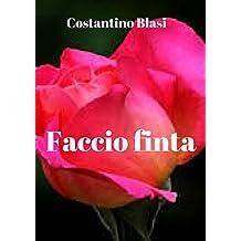Faccio finta (Italian Edition)