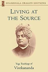 Living at the Source: Yoga Teachings of Vivekananda (Shambhala Dragon Editions)