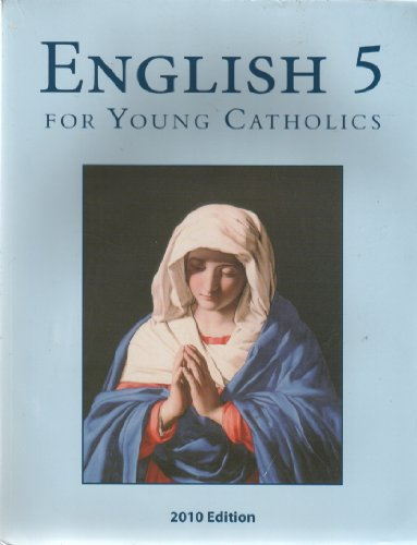English 5 for Young Catholics (Key in Book) 2010 Edition