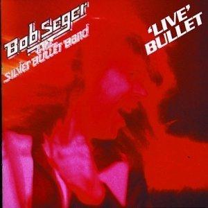 Live Bullet by Seger, Bob Live, Original
