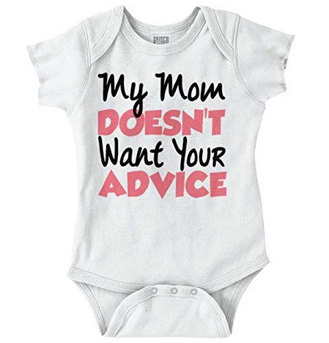Mom Doesnt Want Advice Funny Attitude Sassy Romper Bodysuit White