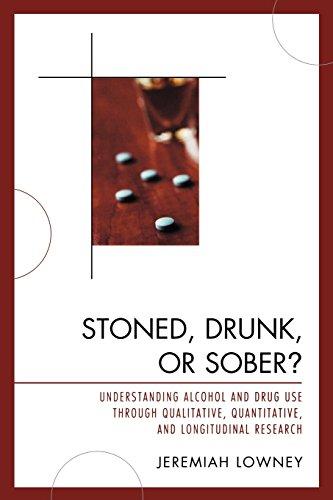Stoned, Drunk, or Sober?: Understanding Alcohol and Drug Use through Qualitative, Quantitative, and Longitudinal Researc