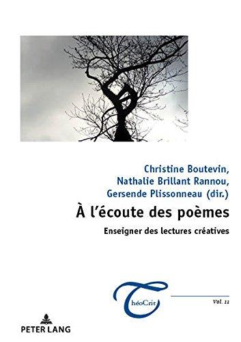 À l'écoute des poèmes : enseigner des lectures créatives (ThéoCrit') (French Edition)