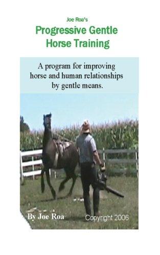 Joe Roa's Progressive Gentle Horse Training: Gentle Horse Training Guide