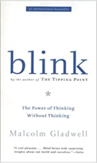 Blink the power of thinking without thinking malcolm gladwell blink the power of thinking without thinking by gladwell malcolm 2005 paperback fandeluxe Choice Image
