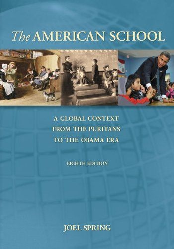 The American School: A Global Context From the Puritans to the Obama Administration