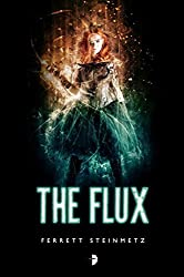 The Flux ('Mancer) by Ferrett Steinmetz (2015-10-06)
