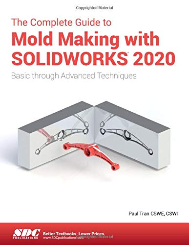 The Complete Guide to Mold Making with SOLIDWORKS 2020 Paul Tran
