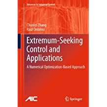 Extremum-Seeking Control and Applications: A Numerical Optimization-Based Approach (Advances in Industrial Control)