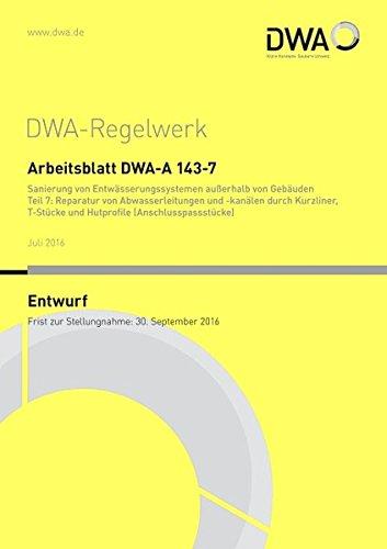 Arbeitsblatt DWA-A 143-7 Sanierung von Entwässerungssystemen ...