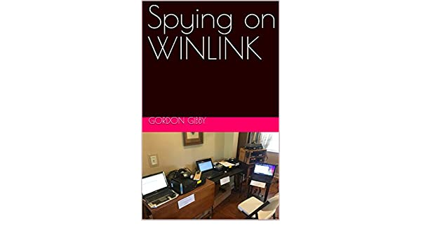 Spying on WINLINK, Gordon Gibby, eBook - Amazon com